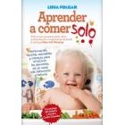 Aprender a comer solo. Manual sobre el método Baby Led Weaning