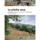 La piedra seca. Un recorrido por el mundo, allí donde la sencilla piedra hace paisaje. Guía para edificar y reconstruir