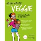 Veggie. Comer vegetariano es muy sabroso