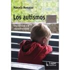Los autismos. Una ventana a la neurodiversidad