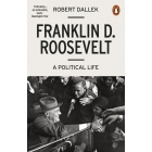 Franklin D. Roosevelt. A political life