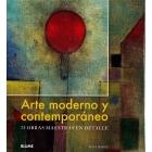 Arte moderno y contemporáneo. 75 obras maestras en detalle