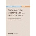 Ética, política y estética en la Grecia clásica (Ensayos en homenaje a Victoria E. Juliá)