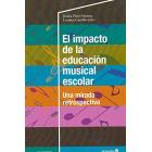 El impacto de la educación musical escolar. Una mirada retrospectiva