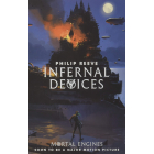 Infernal Devices - Book 3 (Mortal Engines Quartet)