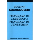 Pedagogia de l'essència i pedagogia de l'existència