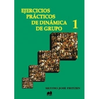 Ejercicios prácticos de dinámica de grupo . Vol. 1