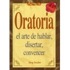 Oratoria: el arte de hablar, disertar, convencer (11ª ed)