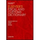 Elsevier's fiscal and customs dictionary: English/American-French-Ducht-German.