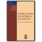 Estructura económica de España. Sectores y desequilibrios básicos.