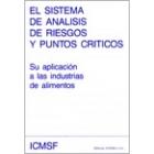 El sistema de analisis de riesgos y puntos críticos. Su aplicación a las industrias de alimentos