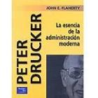 Peter Drucker : La esencia de la administración moderna