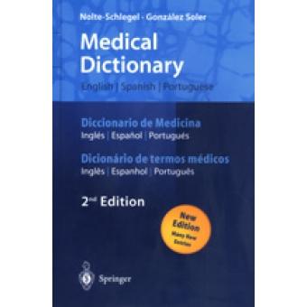Medical Dictionary english/spanish/portuguese / Diccionario de medicina inglés/español/portugués / Dicionário de termos médicos