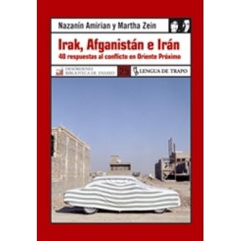 Irak, Afganistán e Irán. 40 respuestas al conflicto en Oriente Próximo
