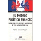 El modelo político francés. La sociedad civil contra el jacobinismo, de 1789 hasta nuestros días