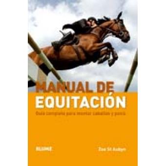 Manual de equitación. Guía completa para montar caballos y ponis
