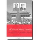 La China de Mao y después. Una historia de la República Popular