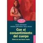 Con el consentimiento del cuerpo : diario de una futura madre