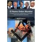 El Nuevo Orden Mundial. La trama oculta de la masonería y el sionismo hacia una dictadura universal