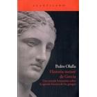 Historia menor de Grecia: una mirada humanista sobre la agitada historia de los griegos