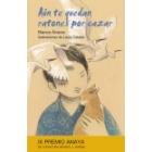 Aún te quedan ratones por cazar (IX Premio Anaya de Literatura Infantil y Juvenil)