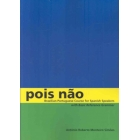Pois Nao: Brazilian Portuguese Course for Spanish Speakers, with Basic Reference Grammar