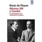 Alfonso XIII y Cambó. La monarquía y el catalanismo político