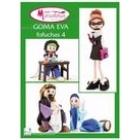 Goma Eva 4. Especial Fofuchas