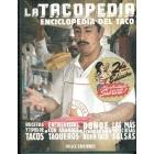 La Tacopedia. Enciclopedia del taco