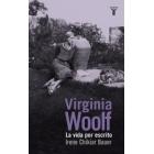 Virginia Woolf. La vida por escrita