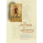 Arthur of medieval latin literature: the development and dissemination of the Arthurian Legend in medieval latin