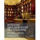 Botigues emblemàtiques de Catalunya. Els tresors perduts