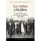 La rabia y la idea. Política e identidad en la España republicana (1931-1936)