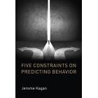 Five constraints on predicting behavior