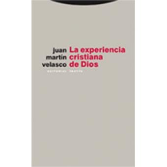 La experiencia cristiana de Dios (Ed. revisada y ampliada)