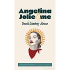 Angelina Jolie & me (y otros relatos)