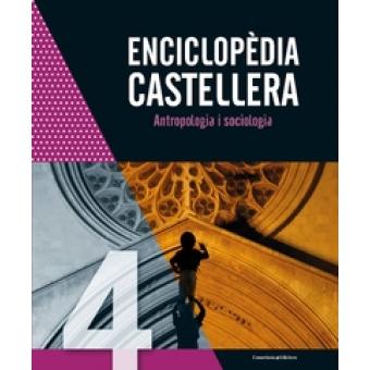 Enciclopèdia castellera. Vol.4. Antropologia i sociologia