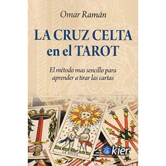 La Cruz Celta en el Tarot. El método más sencillo para aprender a tirar las cartas