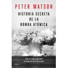 Historia secreta de la bomba atómica. Cómo se llegó a construir un arma que no se necesitaba