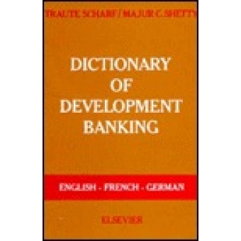 Elsevier's Dictionary of development banking: English-French-German