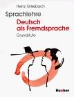 Sprachlehre Deutsch als Fremdsprache. Grundstufe