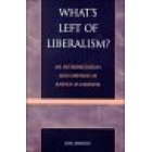 What's left of liberalism? An interpretation and defense of justice as fairness