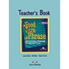 A Good Turn of Phrase. Advanced Practice in Phrasal Verbs and Prepositional Phrases. Teacher's Book