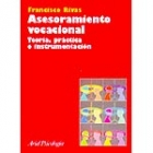 Asesoramiento vocacional. Teoría, práctica e instrumentación