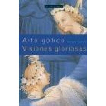 Arte gótico. Visiones gloriosas