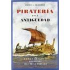 Piratería en la antigüedad. Un ensayo sobre la historia del Mediterráneo