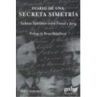 Diario de una secreta simetría : Sabina Spielrein entre Freud y Jung