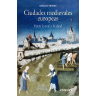 Ciudades medievales europeas. Entre lo real y lo ideal