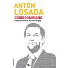 El código Mariano. Desmontando a Mariano Rajoy