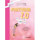 Positividad 2.0, 4 pasos para mejorar tu vida